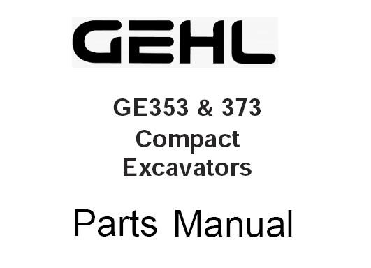 Gehl GE353 & 373 Compact Excavator Parts Manual