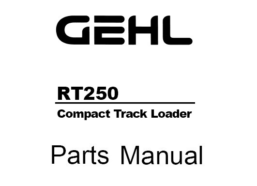 Gehl RT250 Compact Track Loader Parts Manual (913364