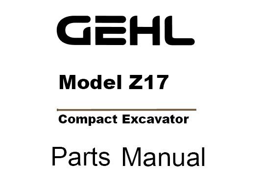 Gehl Z17 Compact Excavator Parts Manual