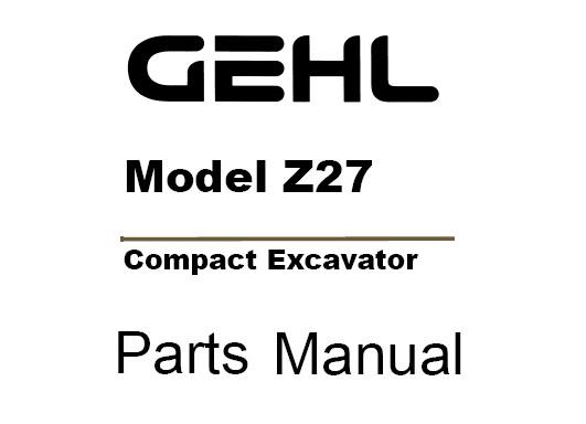 Gehl Z27 Compact Excavator Parts Manual