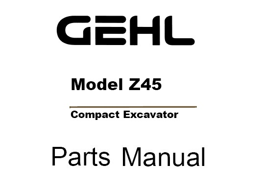 Gehl Z45 Compact Excavator Parts Manual (50940085