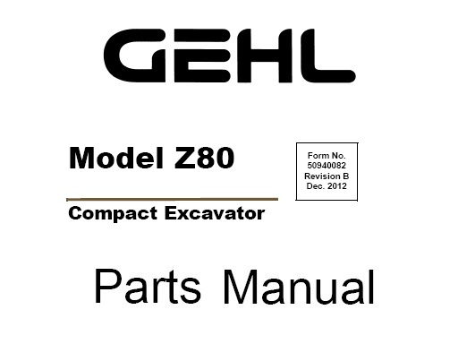 Gehl Z80 Compact Excavator Parts Manual (50940082