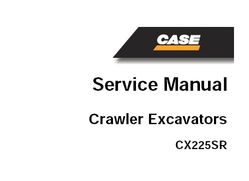 Case CX225SR Crawler Excavator Service Repair Manual