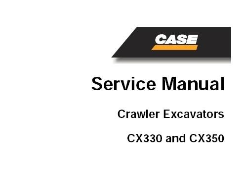 Case CX330, CX350 Crawler Excavator Service Repair Manual