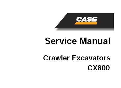 Case CX800 Crawler Excavator Service Repair Manual