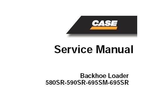 Case 580SR, 590SR, 695SM, 695SR Backhoe Loader Service