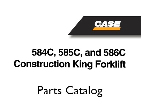 Case 584C, 585C, 586C Construction King Forklift Parts