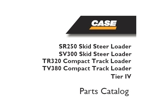 Case SR250, SV300 SKID STEER LOADER TR320, TV380 COMPACT