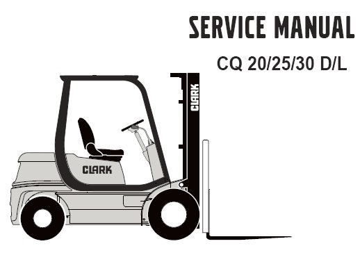 Clark CQ 20/25/30 D/L Forklift Service Repair Workshop