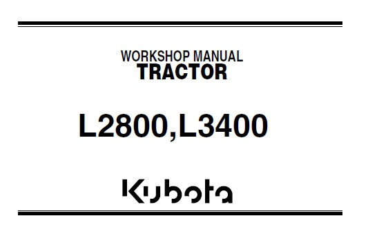 Kubota L2800, L3400 Tractors Service Repair Workshop