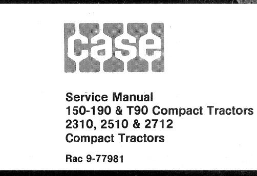 Case 150-190 , T90 & 2310 , 2510 , 2712 Compact Tractors