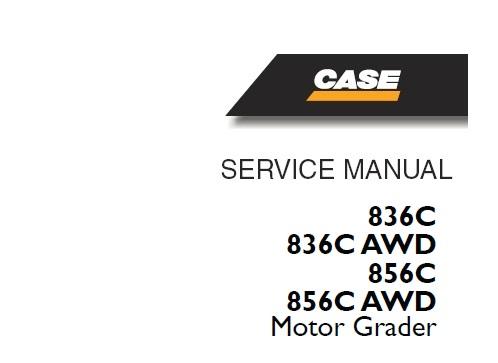 Case 836C , 836C AWD , 856C , 856C AWD Motor Grader