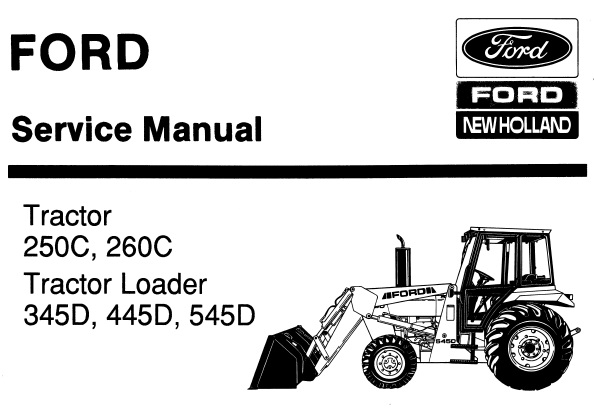 Ford New Holland 250C, 260C Tractor & 345D, 445D, 545D