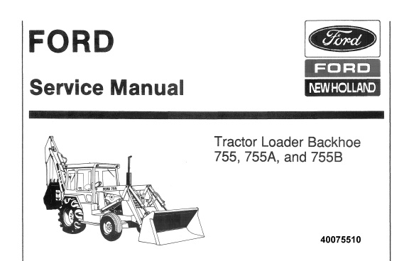 Ford New Holland 755, 755A and 755B Tractor Loader Backhoe