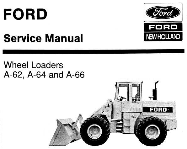 Ford New Holland A-62, A-64 and A-66 Wheel Loaders Service