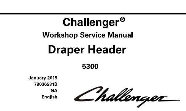 Challenger 5300 Draper Header Service Repair Manual