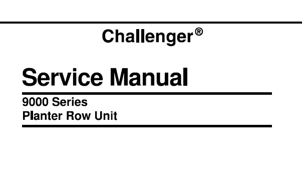 Challenger 9000 Series Planter Row Unit Service Repair