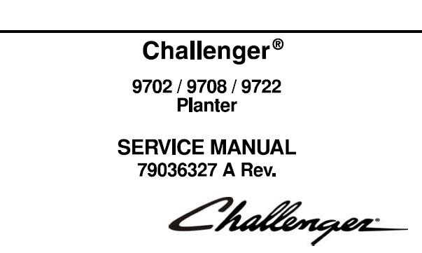 Challenger 9702 , 9708 , 9722 Planter Service Repair