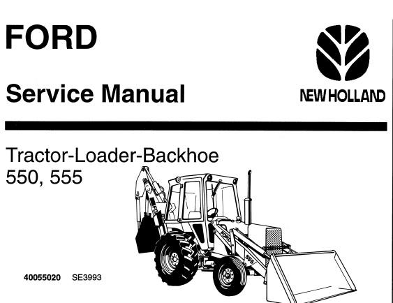 Ford New Holland 550 , 555 Tractor Loader Backhoe Service