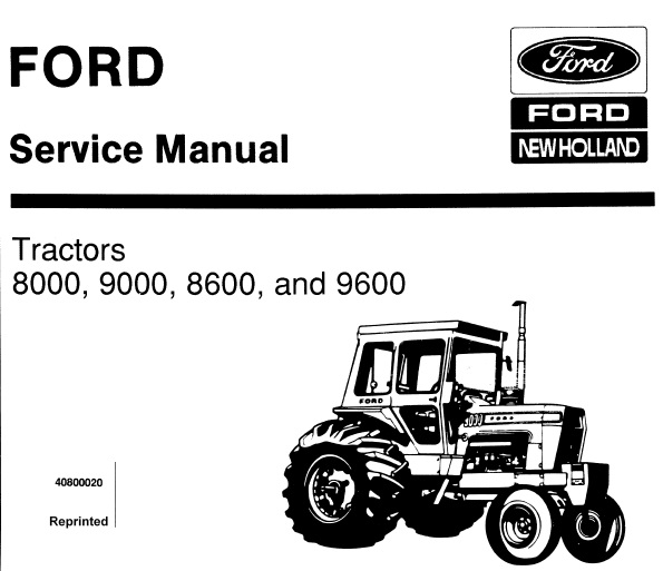 Ford New Holland 8000 , 9000 , 8600 , 9600 Tractors