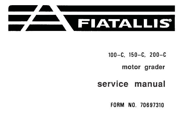 Fiat Allis 100-C , 150-C , 200-C Motor Grader Service