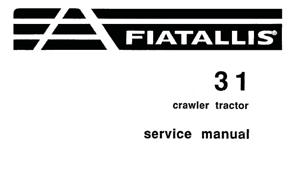 Fiat Allis 31 Crawler Tractor Service Repair Manual