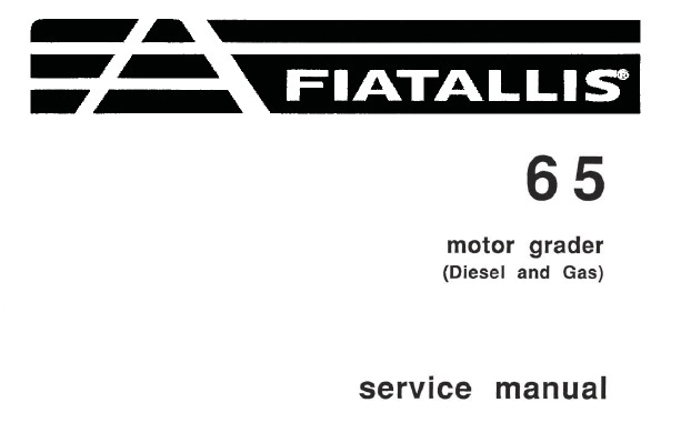 Fiat Allis 65 Motor Grader Service Repair Manual