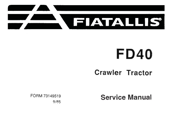 Fiat Allis FD40 Crawler Tractor Service Repair Manual