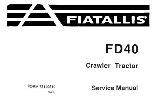 Fiat Allis FD40 Crawler Tractor Service Repair Manual