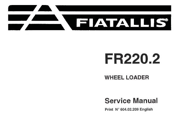 Fiat Allis FR220.2 Wheel Loader Service Repair Manual