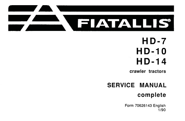 Fiat Allis HD-7 , HD-10 , HD-14 Crawler Tractor Service
