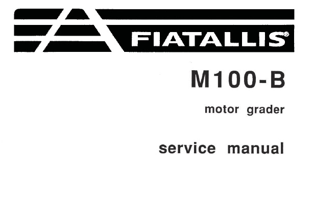 Fiat Allis M100-B Motor Grader Service Repair Manual