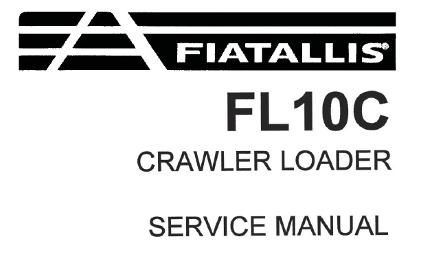 FiatAllis FL10C Crawler Loader Service Repair Manual