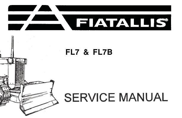 FiatAllis FL7 & FL7B Crawler Loader Service Repair Manual