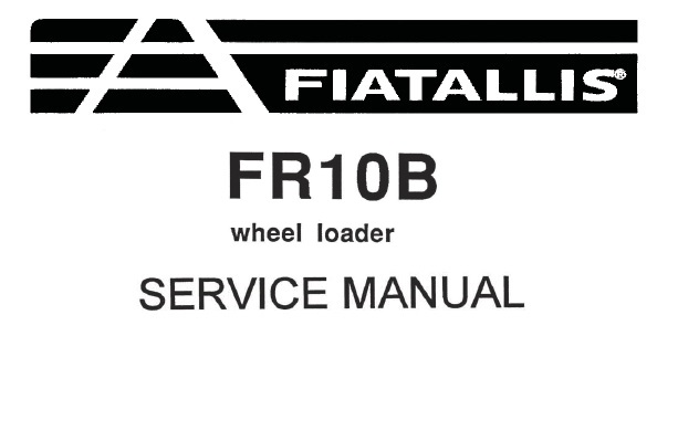 FiatAllis FR10B Wheel Loader Service Repair Manual