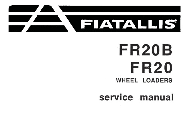 FiatAllis FR20B , FR20 Wheel Loaders Service Repair Manual