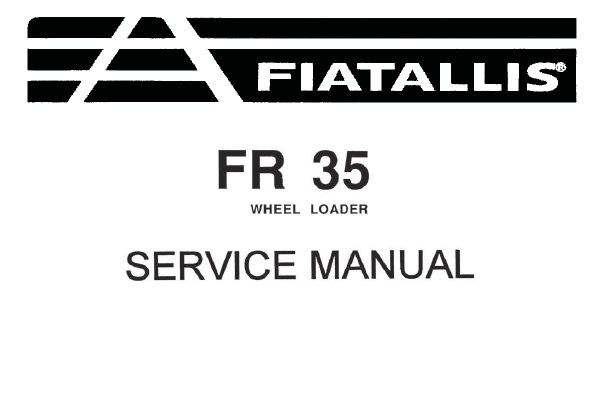 FiatAllis FR35 Wheel Loader Service Repair Manual