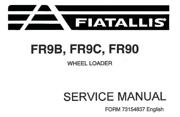 FiatAllis FR9B , FR9C , FR90 Wheel Loader Service Repair