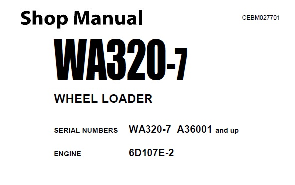 Komatsu WA320-7 Wheel Loader Service Repair Manual (A36001