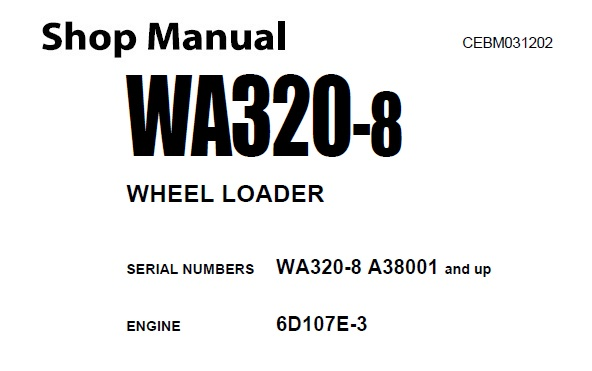 Komatsu WA320-8 Wheel Loader Service Repair Shop Manual