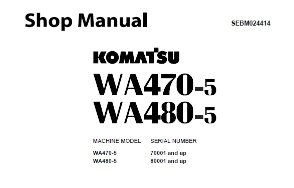 Komatsu WA470-5 , WA480-5 Wheel Loader Service Repair Shop