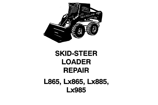 New Holland L865 , Lx865 , Lx885 , Lx985 Skid Steer Loader