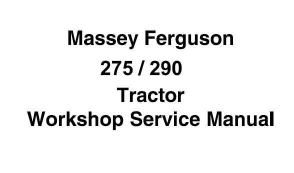 Massey Ferguson 275 , 290 Tractors Workshop Service Manual