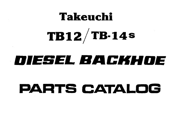 Takeuchi TB12 , TB14s Compact Excavator Parts Manual