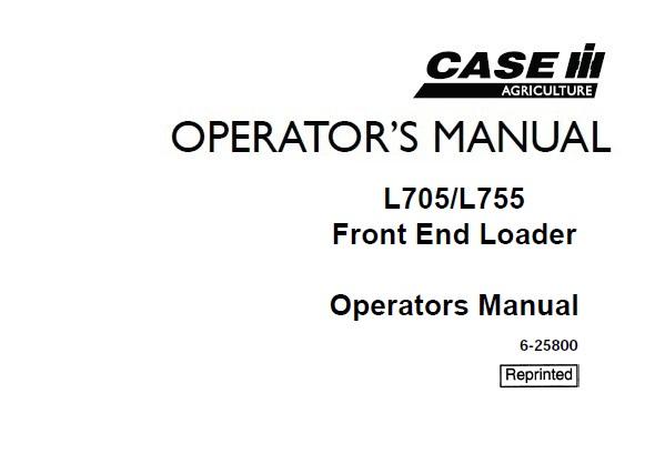 Case IH L705 , L755 Front End Loader Operator's Manual