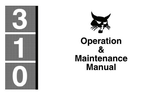 Bobcat 310 Skid Steer Loader Operation and Maintenance