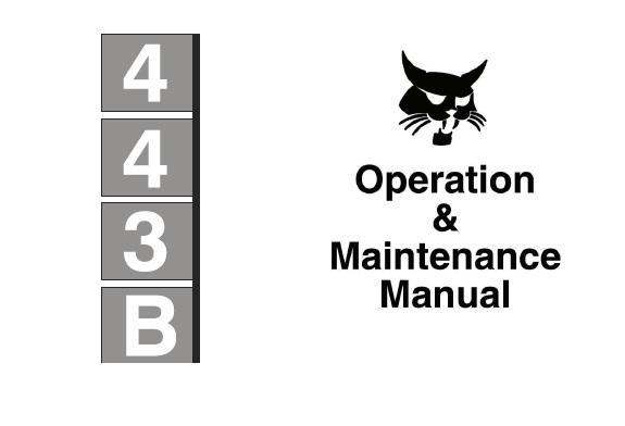 Bobcat 443B Skid Steer Loader Operation and Maintenance