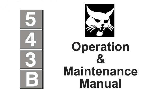 Bobcat 543B Skid Steer Loader Operation and Maintenance