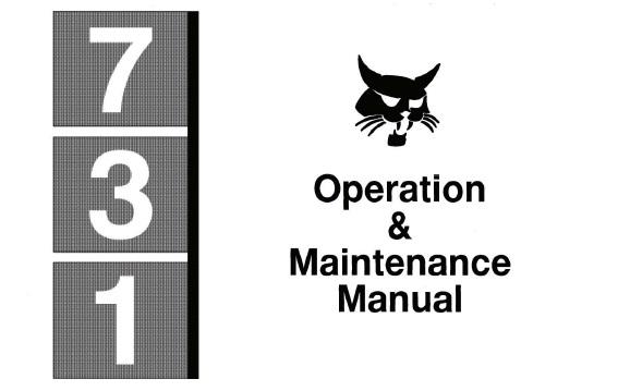 Bobcat 731 Skid Steer Loader Operation and Maintenance