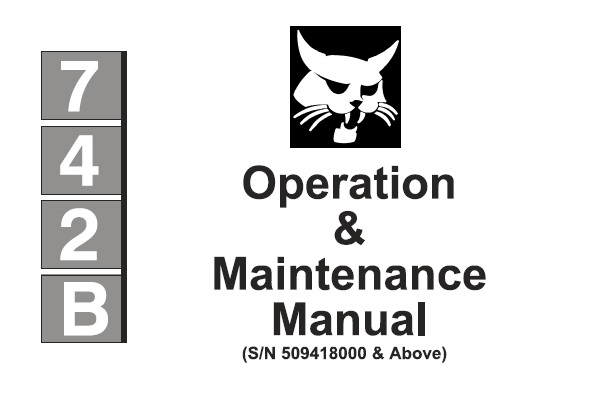 Bobcat 742B Skid Steer Loader Operation and Maintenance